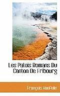 Les Patois Romans Du Canton de Fribourg