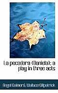 La Pecadora (Daniela); A Play in Three Acts
