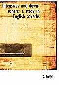 Intensives and Down-Toners; A Study in English Adverbs