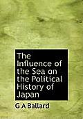 The Influence of the Sea on the Political History of Japan