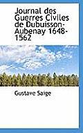 Journal Des Guerres Civiles de Dubuisson-Aubenay 1648-1562
