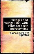 Villages and Village Life, with Hints for Their Improvement