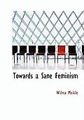 Towards a Sane Feminism