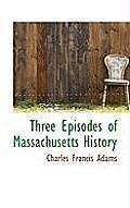 Three Episodes of Massachusetts History