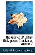 The Works of William Makepeace Thackeray Volume 21