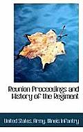 Reunion Proceedings and History of the Regiment