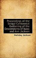 Proceedings of the Sesqui-Centennial Gathering of the Descendants of Isaac and Ann Jackson