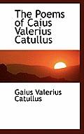 The Poems of Caius Valerius Catullus