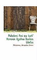 Philodemi Peri Tou Kath' Homeron Agathou Basileos Libellus