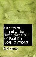 Orders of Infinity, the 'Infinitarcalcul' of Paul Du Bois-Reymond