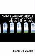 Nuovi Studii Danteschi: Ugolino, Pier Della Vigna, I Simoniaci,