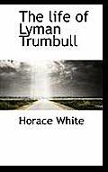 The Life of Lyman Trumbull