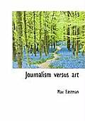 Journalism Versus Art