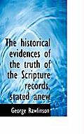 The Historical Evidences of the Truth of the Scripture Records, Stated Anew