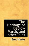 The Heritage of Dedlow Marsh, and Other Tales