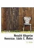 Heracliti Allegoriae Homericae. Edidit E. Mehler