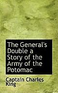 The General's Double a Story of the Army of the Potomac