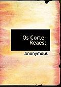 OS Corte-Reaes;