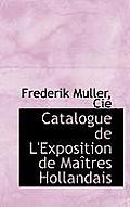 Catalogue de L'Exposition de Ma Tres Hollandais