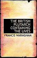 The British Plutarch Containing the Lives