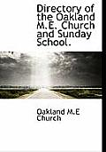 Directory of the Oakland M.E. Church and Sunday School.