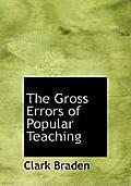 The Gross Errors of Popular Teaching