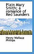 Plain Mary Smith; A Romance of Red Saunders
