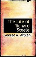 The Life of Richard Steele