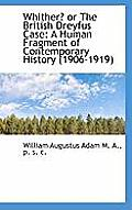 Whither? or the British Dreyfus Case: A Human Fragment of Contemporary History (1906-1919)