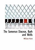 The Somerset Diocese, Bath and Wells