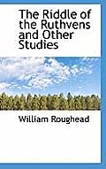 The Riddle of the Ruthvens and Other Studies