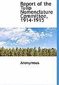 Report of the Tulip Nomenclature Committee, 1914-1915
