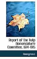 Report of the Tulip Nomenclature Committee, 1914-1915