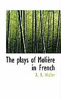 The Plays of Moli Re in French