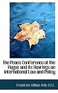 The Peace Conference at the Hague and Its Bearings on International Law and Policy
