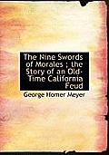 The Nine Swords of Morales; The Story of an Old-Time California Feud