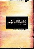 Neue Studien Zur Evangelienhandschrift NR. 18 (