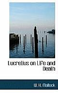 Lucretius on Life and Death