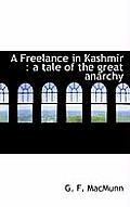 A Freelance in Kashmir: A Tale of the Great Anarchy