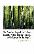 The Dorothea Legend: Its Earliest Records, Middle English Versions, and Influence on Massinger's