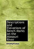 Descriptions and Elevations of Bench Marks on the Missouri River