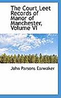 The Court Leet Records of Manor of Manchester, Volume VI