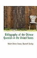 Bibliography of the Chinese Question in the United States