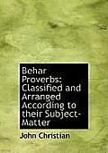 Behar Proverbs: Classified and Arranged According to Their Subject-Matter