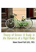 Theory of Screws: A Study in the Dynamics of a Rigid Body
