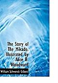 The Story of the Mikado. Illustrated by Alice B. Woodward