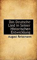 Das Deutsche Lied in Seiner Historischen Entwicklung.
