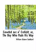Crowded Out O' Crofield; Or, the Boy Who Made His Way