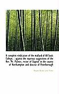 A Complete Vindication of the Mallard of All-Souls College,: Against the Injurious Suggestions of T