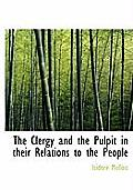 The Clergy and the Pulpit in Their Relations to the People